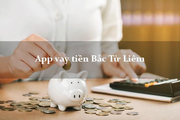 App vay tiền Bắc Từ Liêm Hà Nội