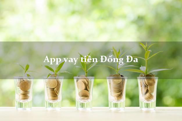 App vay tiền Đống Đa Hà Nội