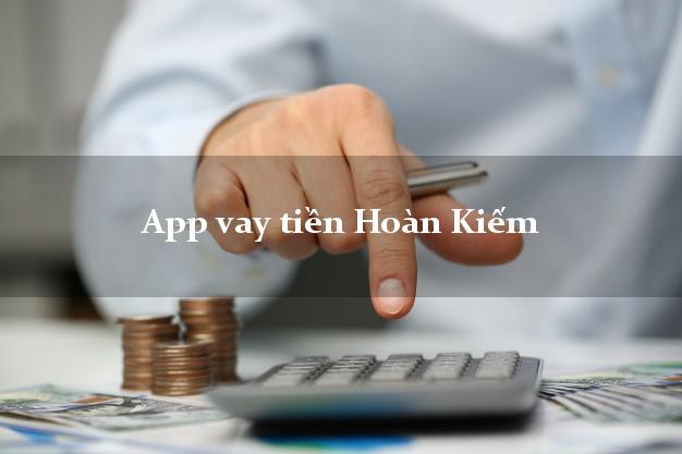 App vay tiền Hoàn Kiếm Hà Nội