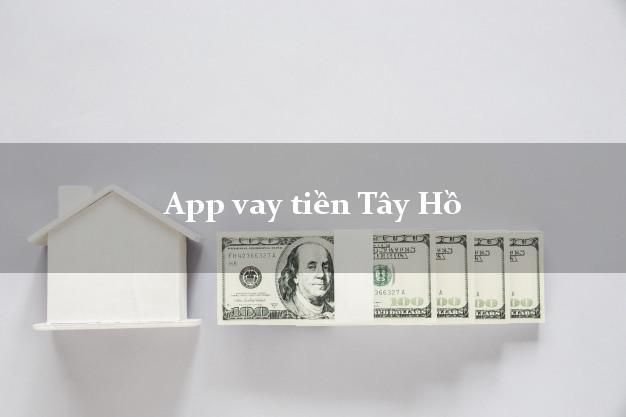 App vay tiền Tây Hồ Hà Nội