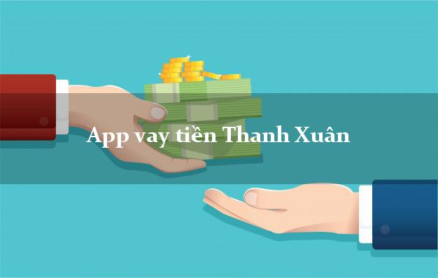 App vay tiền Thanh Xuân Hà Nội